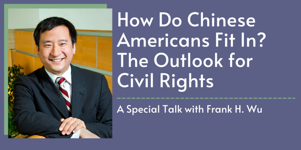 Talk: How Do Chinese Americans Fit In? The Outlook for Civil Rights
